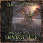 Neil Gaiman -  Eine Studie in Smaragdgrün