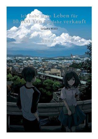 Ich habe mein Leben für 10000 Yen pro Jahr Verkauft Roman