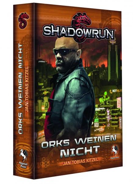 Shadowrun Roman: Orks weinen nicht