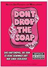 Dont drop the soap - de