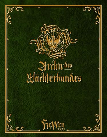 HeXXen 1733: Archiv des Wächterbunds I